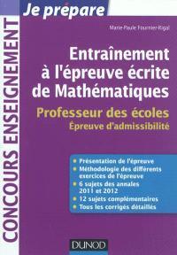 Entraînement à l'épreuve écrite de mathématiques : professeur des écoles : épreuve d'admissibilité