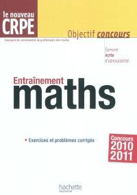Entraînement maths : le nouveau CRPE : 2010-2011