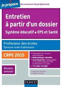Entretien à partir d'un dossier : système éducatif, EPS et santé : professeur des écoles, épreuve orale d'admission, CRPE 2015, nouveau concours