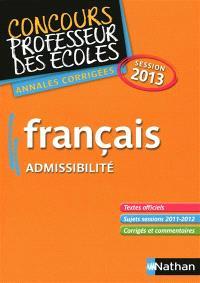 Français : admissibilité : concours professeur des écoles, annales corrigées, session 2013