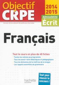 Français : admissibilité, écrit 2014-2015 : tout le cours en plus de 40 fiches