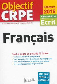 Français : admissibilité, écrit 2015 : tout le cours en plus de 40 fiches