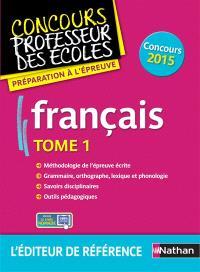 Français : concours 2015. Volume 1