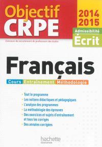Français : cours, entraînement, méthodologie : admissibilité, écrit 2014-2015