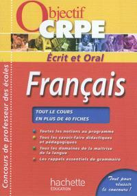Français : écrit et oral : tout le cours en plus de 40 fiches