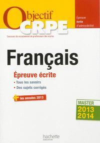 Français : épreuve écrite d'admissibilité : master 2013-2014