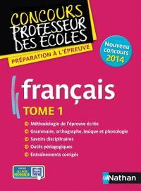 Français : nouveau concours 2014. Volume 1