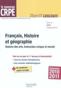 Français, histoire et géographie : histoire des arts, Instruction civique et morale : le nouveau CRPE, concours 2010-2011