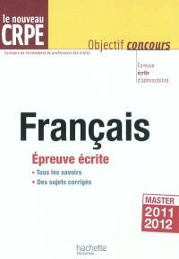 Français, le nouveau CRPE : épreuve écrite d'admissibilité, master 2011-2012
