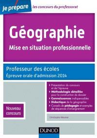 Géographie, mise en situation professionnelle : professeur des écoles : épreuve orale d'admission 2014, nouveau concours