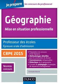 Géographie, mise en situation professionnelle : professeur des écoles, épreuve orale d'admission, CRPE 2015 : nouveau concours