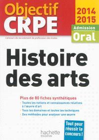 Histoire des arts : admission, oral 2014-2015 : plus de 80 fiches synthétiques
