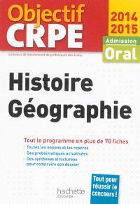 Histoire et géographie : admission, oral 2014-2015 : tout le programme en plus de 70 fiches