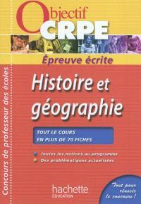 Histoire et géographie : épreuve écrite : tout le cours en plus de 70 fiches