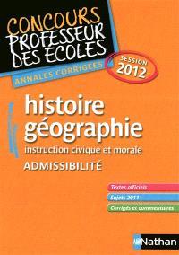 Histoire-géographie, instruction civique et morale : admissibilité : annales corrigées session 2012