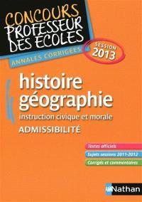 Histoire-géographie, instruction civique et morale : admissibilité : annales corrigées session 2013