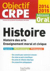 Histoire, histoire des arts, enseignement moral et civique : admission oral, 2014-2015