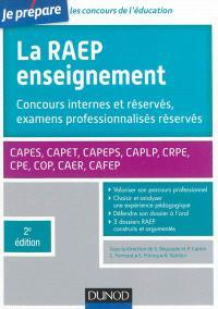 La RAEP enseignement : concours internes, concours réservés, examens professionnalisés réservés : Capes, Capet, Capeps, CAPLP, CRPE, CPE, COP, CAER, Cafep