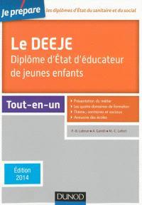 Le DEEJE : diplôme d'Etat d'éducateur de jeunes enfants : tout-en-un