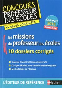 Les missions du professeur des écoles : admission : annales corrigées, concours 2015