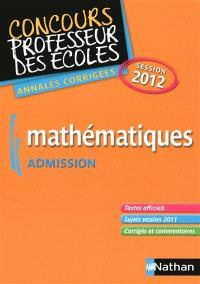 Mathématiques : admission concours professeur des écoles : annales corrigées session 2012