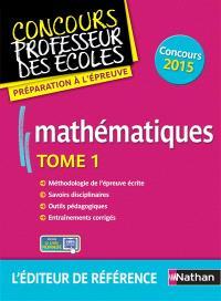 Mathématiques : concours 2015. Volume 1