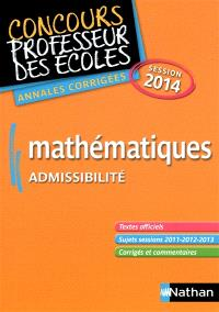 Mathématiques : concours professeur des écoles, admissibilité : annales corrigées, session 2014