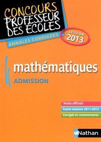 Mathématiques : concours professeur des écoles, admission : annales corrigées, session 2013