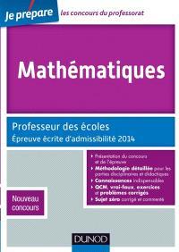 Mathématiques : professeur des écoles : épreuve écrite d'admissibilité 2014, nouveau concours