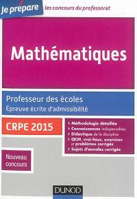 Mathématiques : professeur des écoles, épreuve écrite d'admissibilité : CRPE 2015, nouveau concours