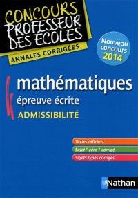 Mathématiques, épreuve écrite : admissibilité : annales corrigées, nouveau concours 2014