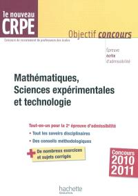 Mathématiques, sciences expérimentales et technologie : le nouveau CRPE : concours 2010-2011