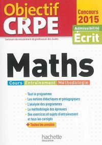 Maths : cours, entraînement, méthodologie : admissibilité écrit, concours 2015