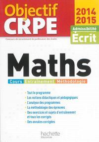 Maths : cours, entraînement, méthodologie : admissibilité, écrit 2014-2015