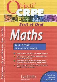 Maths : écrit et oral : tout le cours en plus de 70 fiches