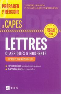 Préparer & réussir le Capes de lettres classiques & modernes : épreuves d'admissibilité