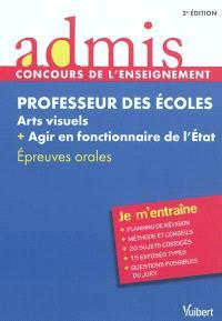 Professeur des écoles : arts visuels + agir en fonctionnaire de l'Etat : épreuves orales
