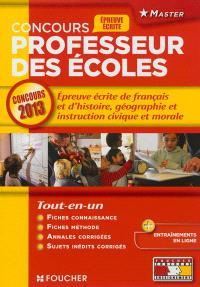 Professeur des écoles : épreuve écrite de français et d'histoire, géographie et instruction civique et morale : concours 2013