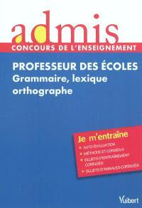 Professeur des écoles : grammaire, lexique, orthographe