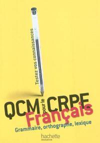 QCM français pour le CRPE : grammaire, orthographe, lexique : testez vos connaissances