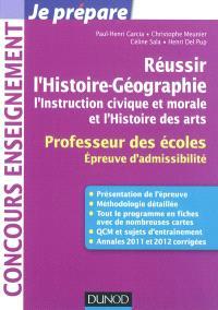 Réussir l'histoire géographie, l'instruction civique et morale et l'histoire des arts : professeur des écoles : épreuve d'admissibilité