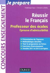 Réussir le français : professeur des écoles : épreuve d'admissibilité