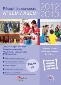 Réussir les concours ATSEM-ASEM 2012-2013 : concours d'agent spécialisé des écoles maternelles : ATSEM (fonction publique territoriale), ASEM (ville de Paris)