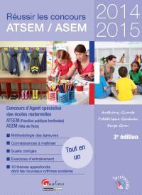 Réussir les concours ATSEM-ASEM 2014-2015 : concours d'agent spécialisé des écoles maternelles : ATSEM (fonction publique territoriale), ASEM (Ville de Paris)