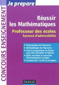 Réussir les mathématiques : professeur des écoles : épreuve d'admissibilité