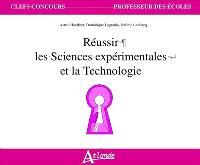 Réussir les sciences expérimentales et la technologie