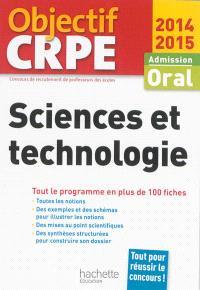Sciences et technologie : admission, oral 2014-2015 : tout le programme en plus de 100 fiches