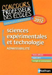 Sciences expérimentales et technologie : admissibilité : annales corrigées session 2012