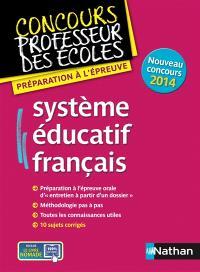 Système éducatif français : préparation à l'épreuve : nouveau concours 2014