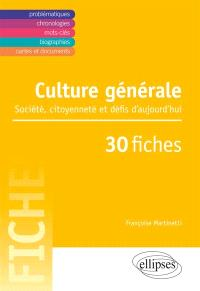 Culture générale : société, citoyenneté et défis d'aujourd'hui : 30 fiches